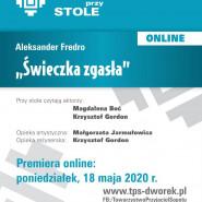 PREMIERA TEATRU PRZY STOLE ONLINE | A. FREDRO ŚWIECZKA ZGASŁA