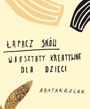 Łapacz snów - warsztaty kreatywne dla dzieci z Agatą Królak