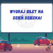 Kino samochodowe - Dzień Dziecka