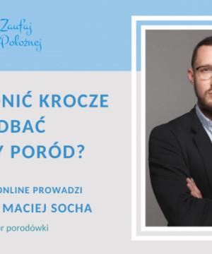 Jak ochronić krocze i zadbać o dobry poród? - ordynator porodówki dr n. med. Maciej Socha