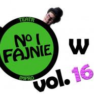 No i Fajnie w 107: Volume 16