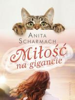 """4 książki """"Miłość na gigancie"""" Anity Scharmach"""