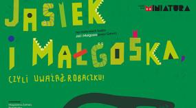 """Zaproszenie na spektakl """"Jasiek i Małgośka"""""""
