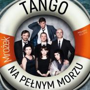 Tango - na pełnym morzu - premiera