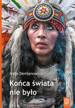 """Anita Deminowicz, """"Końca świata nie było, wydawnictwo Bezdroża"""