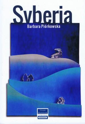 """""""Syberia"""" to najnowszy tom poetycki Barbary Piórkowskiej. Można zakupić go na stronie  Oficyny Wydawniczej Tysiąclecia ."""