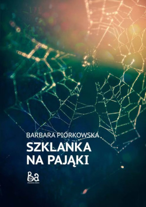"""""""Szklanka na pająki"""" wydanie drugie - Wydawnictwo Baba 2018 r."""