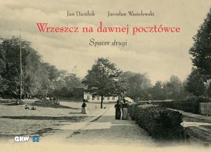 Wrzeszcz na dawnej pocztówce. Spacer drugi, Gdański Kantor Wydawniczy i Wydawnictwo Region 2019, format 285 x 205 mm, 218 stron, twarda oprawa.