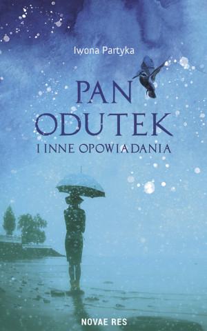 """""""Pan Odutek i inne opowiadania"""" to trzecia książka gdyńskiej pisarki Iwony Partyki"""